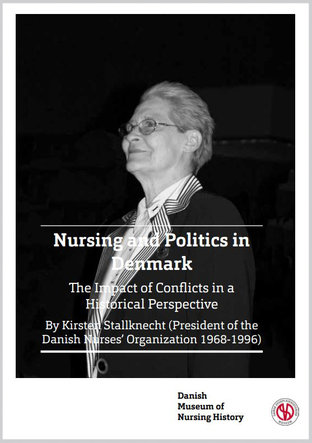 Nursing and Politics in Denmark - The Impact of Conflicts in a Historical Perspective