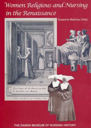 Women Religious and Nursing in the Renaissance. The Daughters of Charity and the Professionalization of Nursing